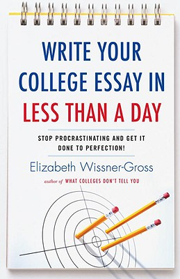 Write Your College Essay in Less Than a Day By Wissner-Gross, Elizabeth