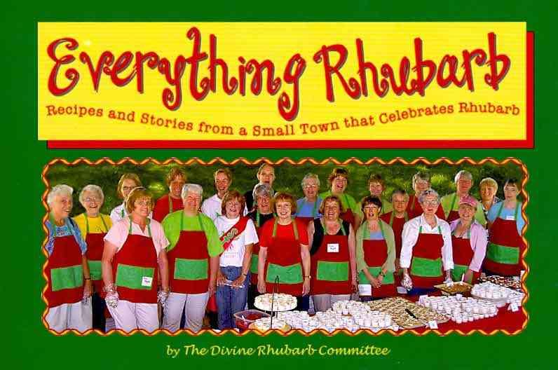 Everything Rhubarb By Martinson, nancy/ Wood, Jennifer/ Dybing, Heidi/ Bell, Mary